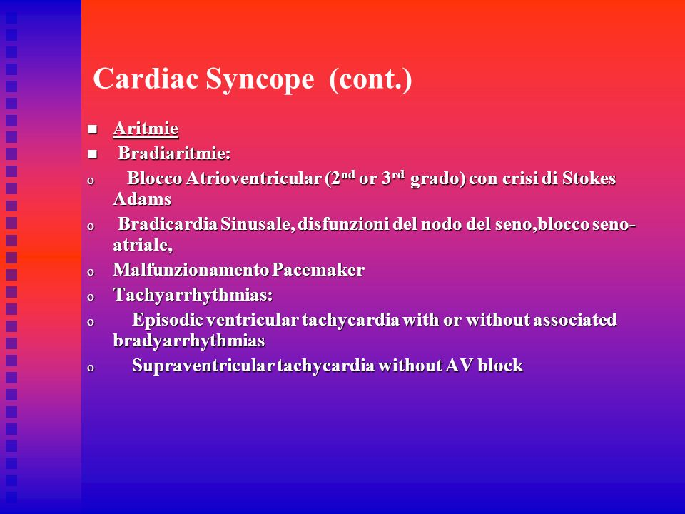 Cardiac Syncope (cont.)