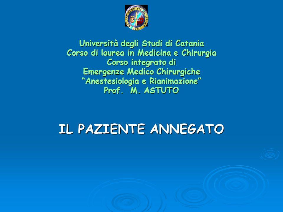 Università degli Studi di Catania Corso di laurea in Medicina e Chirurgia Corso integrato di Emergenze Medico Chirurgiche Anestesiologia e Rianimazione Prof. M. ASTUTO