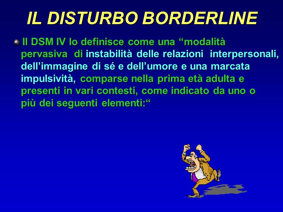 IL DISTURBO BORDERLINE