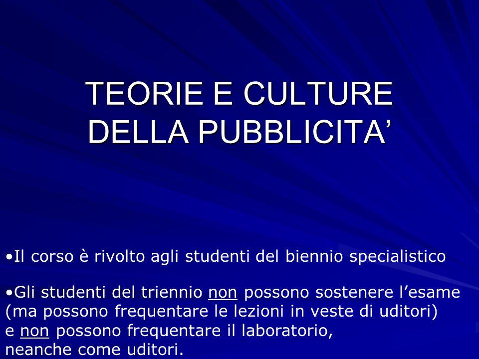 TEORIE E CULTURE DELLA PUBBLICITA'