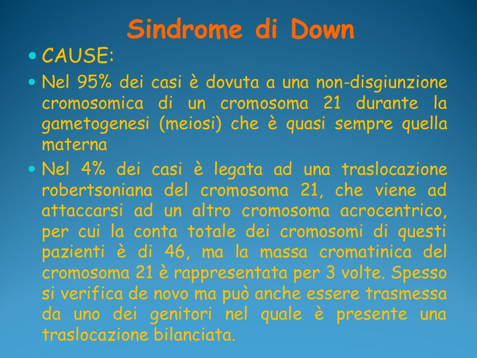 Sindrome di Down CAUSE: