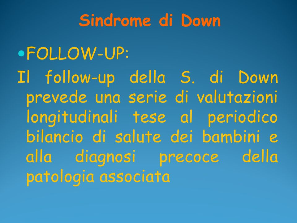 Sindrome di DownFOLLOW-UP: