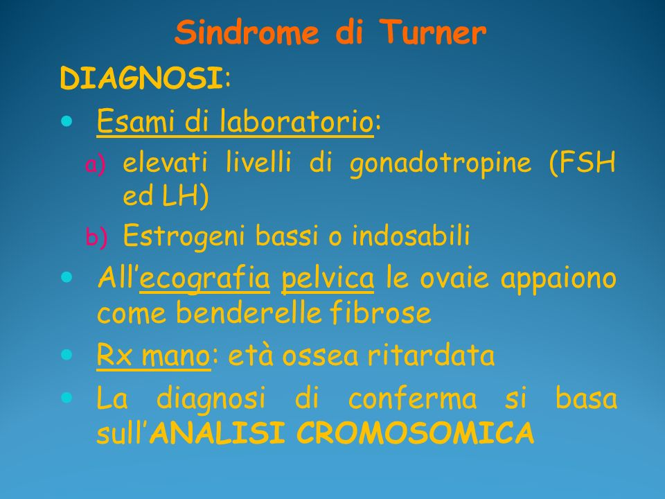 Sindrome di Turner DIAGNOSI: Esami di laboratorio: