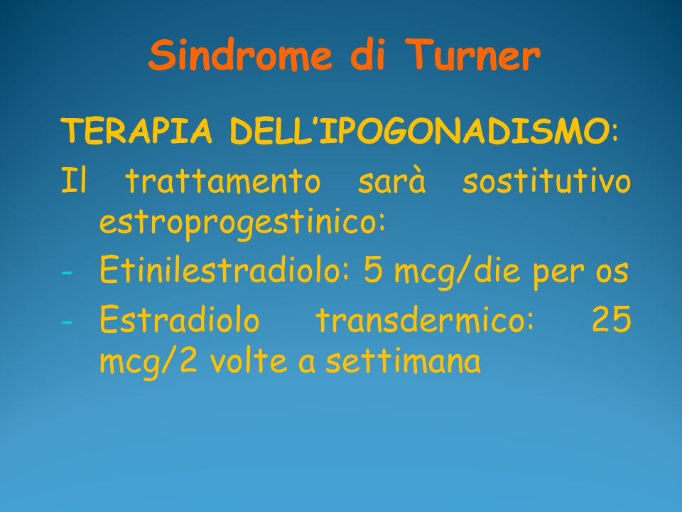 Sindrome di Turner TERAPIA DELL'IPOGONADISMO:
