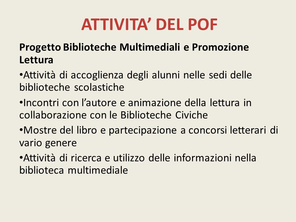 ATTIVITA' DEL POF Progetto Biblioteche Multimediali e Promozione Lettura.