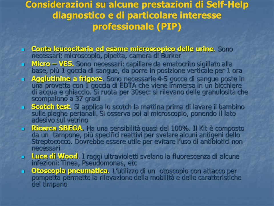 Considerazioni su alcune prestazioni di Self-Help diagnostico e di particolare interesse professionale (PIP)