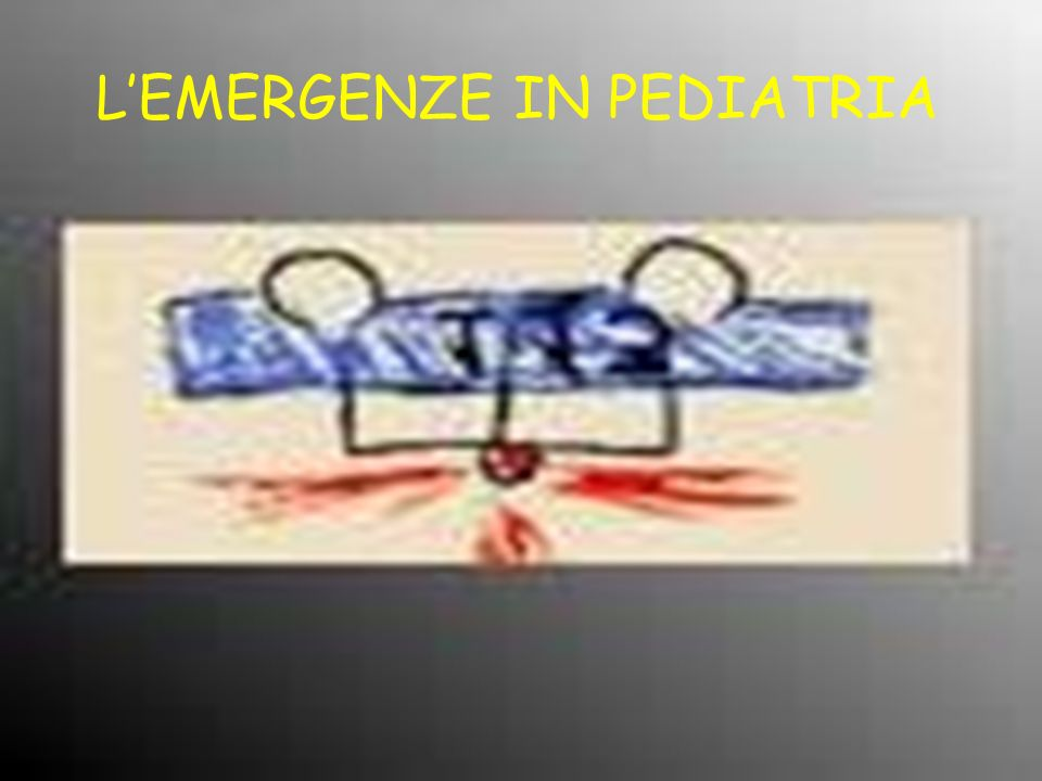 L'EMERGENZE IN PEDIATRIA