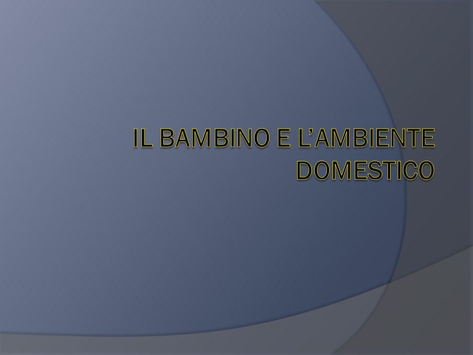 Il bambino e l'ambiente domestico