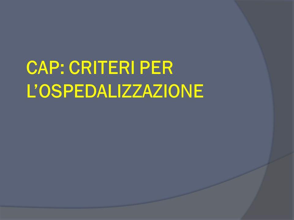 CAP: CRITERI PER L'OSPEDALIZZAZIONE