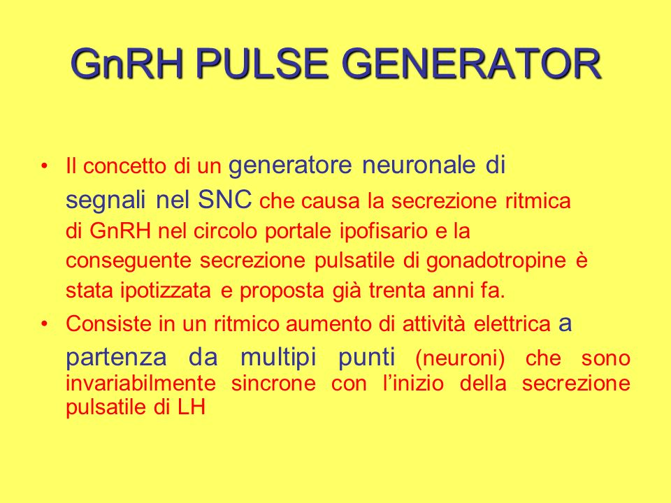 GnRH PULSE GENERATOR segnali nel SNC che causa la secrezione ritmica
