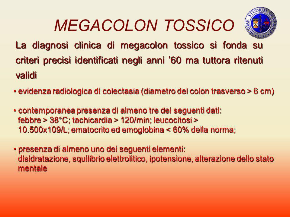 MEGACOLON TOSSICO La diagnosi clinica di megacolon tossico si fonda su criteri precisi identificati negli anni '60 ma tuttora ritenuti validi.