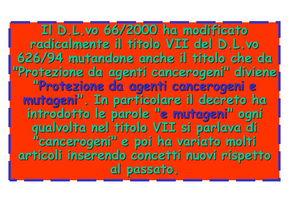 Il D. L. vo 66/2000 ha modificato radicalmente il titolo VII del D. L