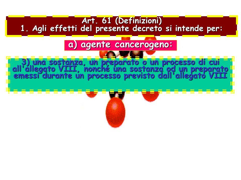 a) agente cancerogeno: