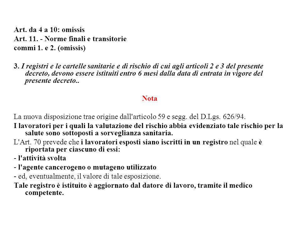 Art. da 4 a 10: omissis Art. 11. - Norme finali e transitorie. commi 1. e 2. (omissis)