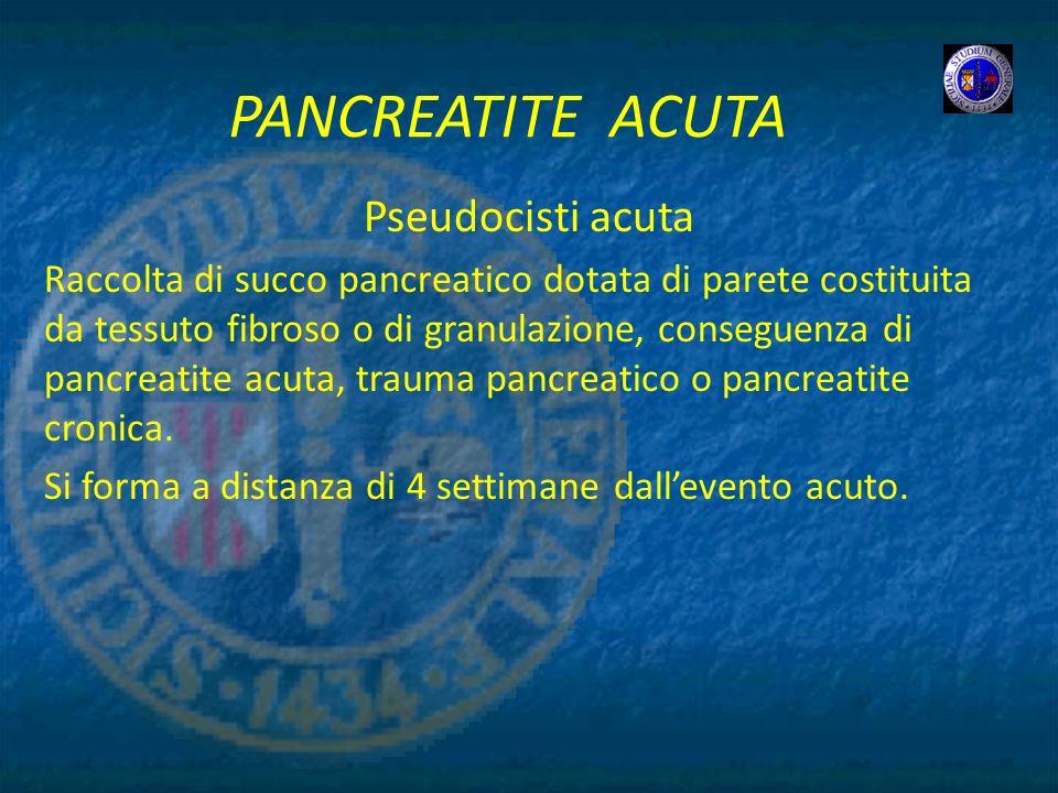 PANCREATITE ACUTA Pseudocisti acuta