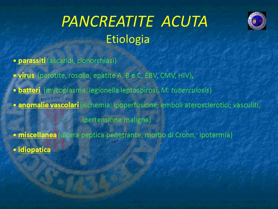 PANCREATITE ACUTA Etiologia parassiti (ascaridi, clonorchiasi)