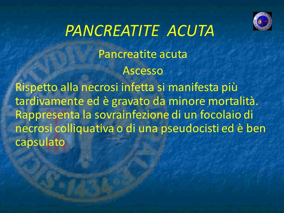 PANCREATITE ACUTA Pancreatite acuta Ascesso