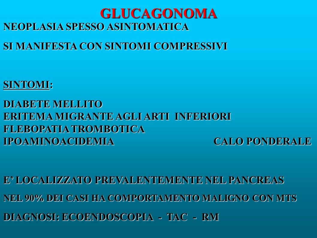 GLUCAGONOMA NEOPLASIA SPESSO ASINTOMATICA