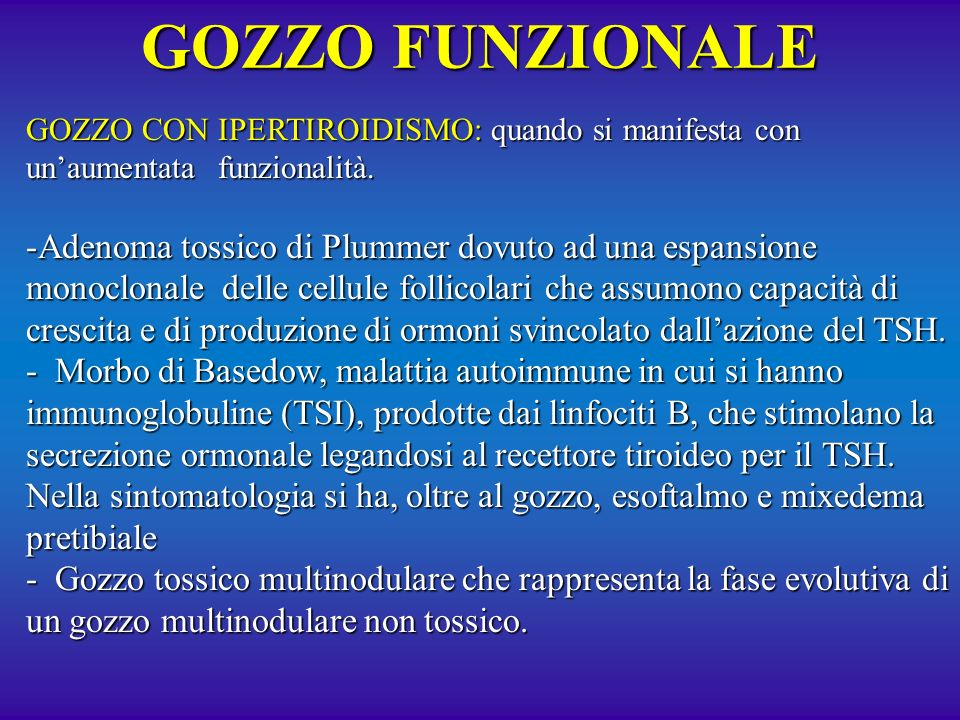 GOZZO FUNZIONALEGOZZO CON IPERTIROIDISMO: quando si manifesta con un'aumentata funzionalità.