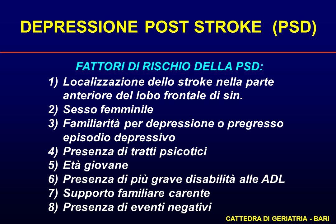 DEPRESSIONE POST STROKE (PSD) FATTORI DI RISCHIO DELLA PSD: