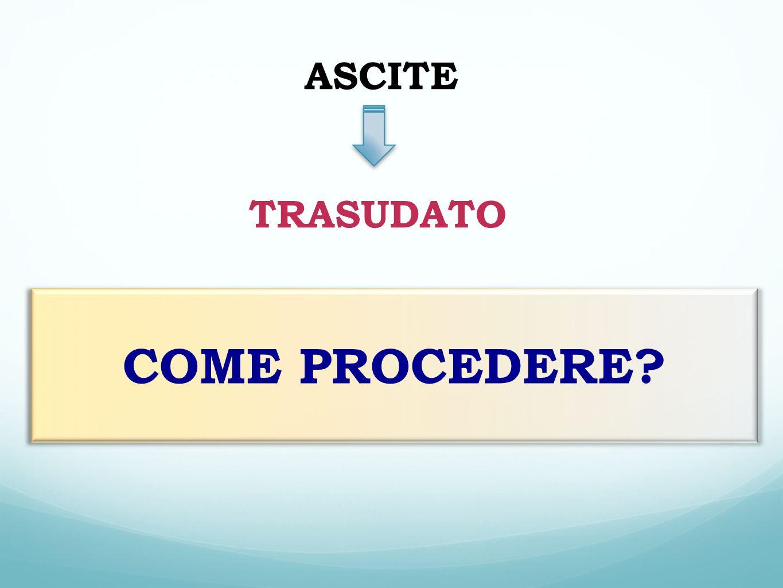 ASCITE TRASUDATO COME PROCEDERE