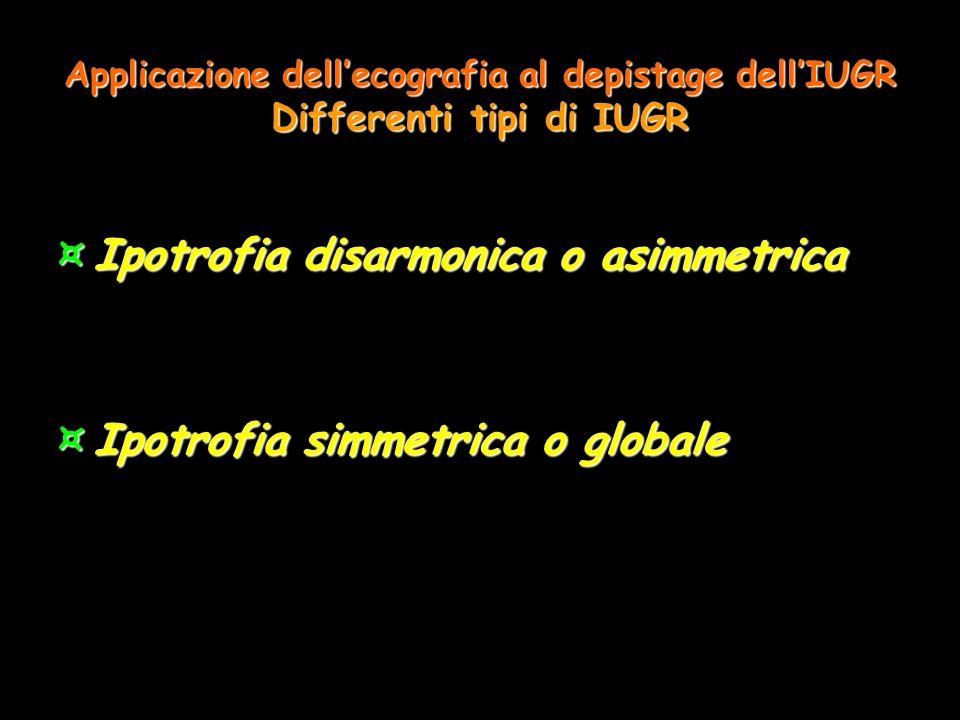 Ipotrofia disarmonica o asimmetrica