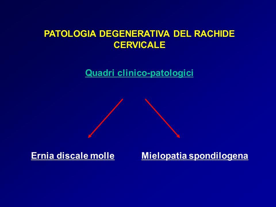PATOLOGIA DEGENERATIVA DEL RACHIDE Quadri clinico-patologici