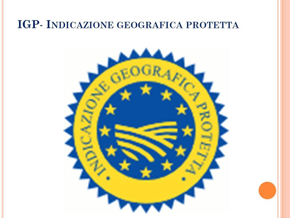 IGP- Indicazione geografica protetta