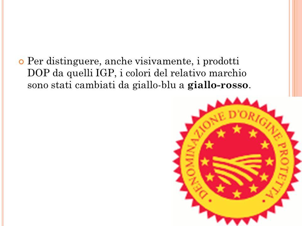 Per distinguere, anche visivamente, i prodotti DOP da quelli IGP, i colori del relativo marchio sono stati cambiati da giallo-blu a giallo-rosso.