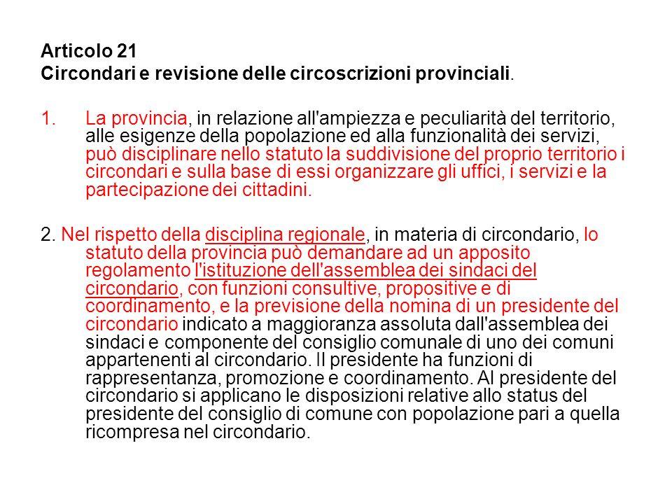 Articolo 21 Circondari e revisione delle circoscrizioni provinciali.