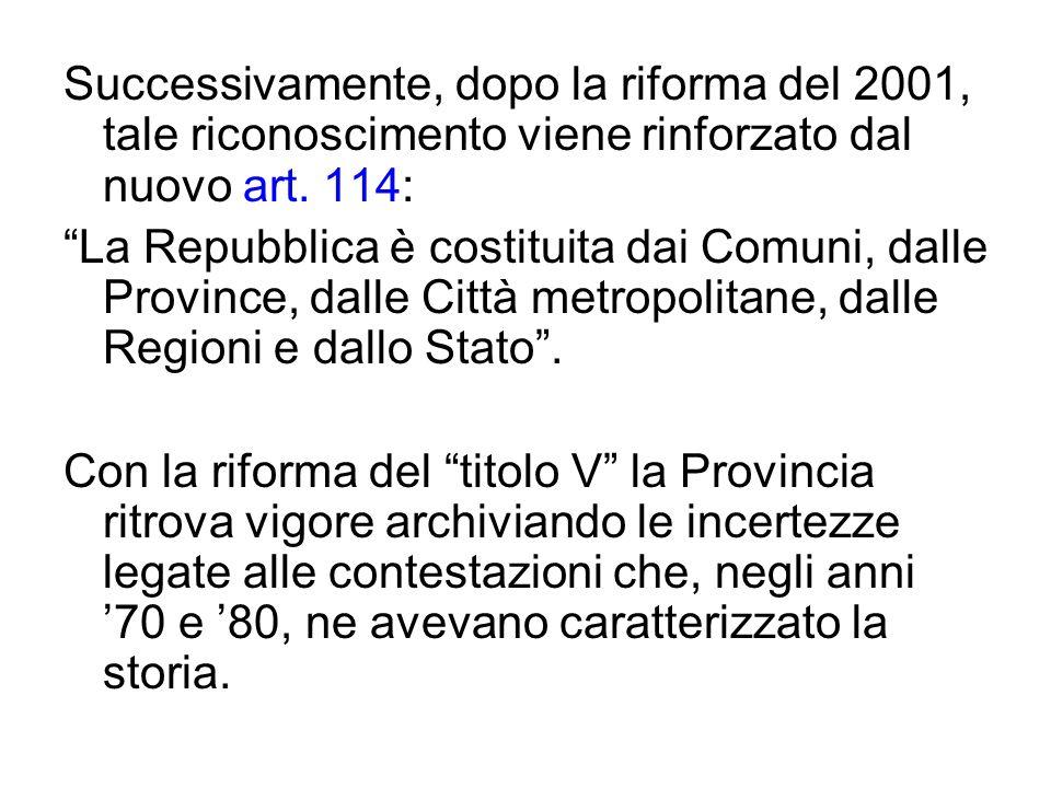 Successivamente, dopo la riforma del 2001, tale riconoscimento viene rinforzato dal nuovo art. 114: