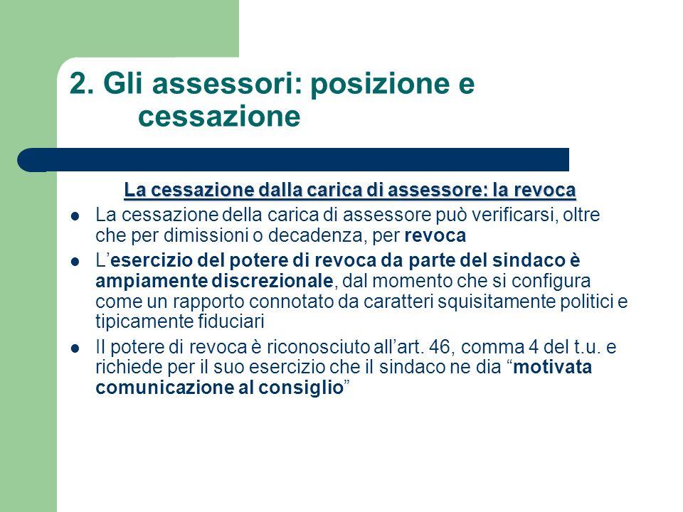 2. Gli assessori: posizione e cessazione