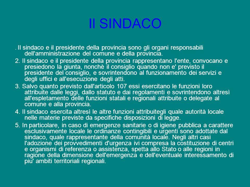 Il SINDACO . Il sindaco e il presidente della provincia sono gli organi responsabili dell amministrazione del comune e della provincia.