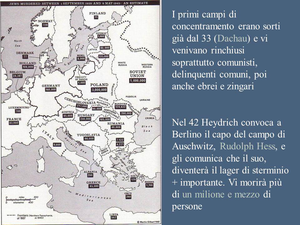 I primi campi di concentramento erano sorti già dal 33 (Dachau) e vi venivano rinchiusi soprattutto comunisti, delinquenti comuni, poi anche ebrei e zingari