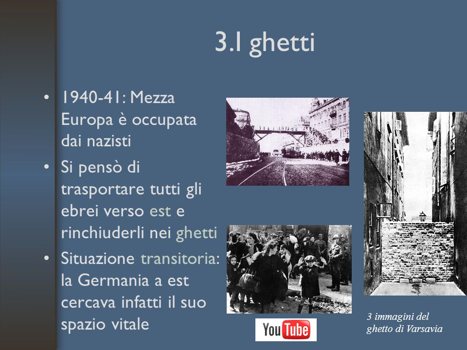 3.I ghetti 1940-41: Mezza Europa è occupata dai nazisti