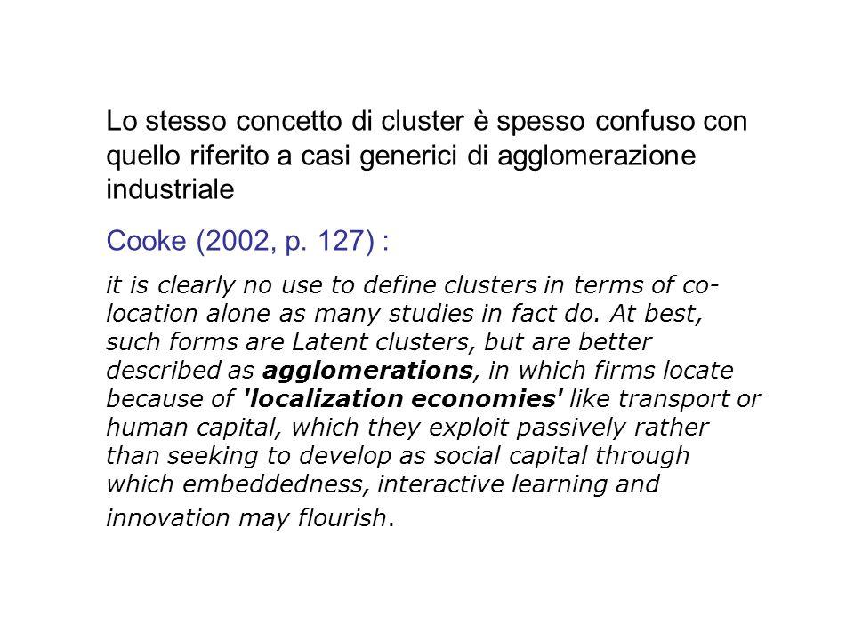 Lo stesso concetto di cluster è spesso confuso con quello riferito a casi generici di agglomerazione industriale