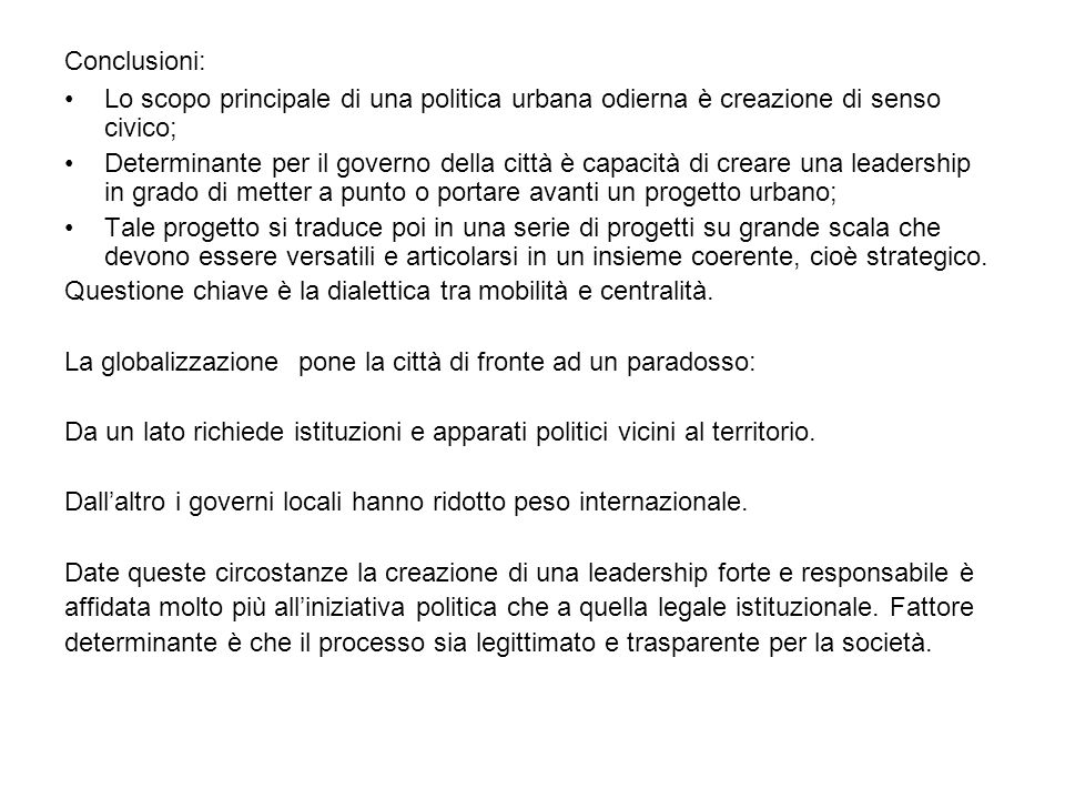 Conclusioni: Lo scopo principale di una politica urbana odierna è creazione di senso civico;