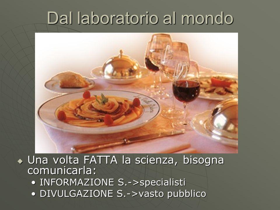 Dal laboratorio al mondo