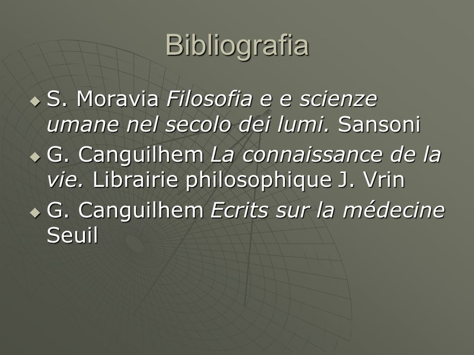 Bibliografia S. Moravia Filosofia e e scienze umane nel secolo dei lumi. Sansoni.