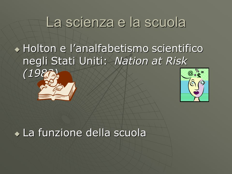 La scienza e la scuola Holton e l'analfabetismo scientifico negli Stati Uniti: Nation at Risk (1983)