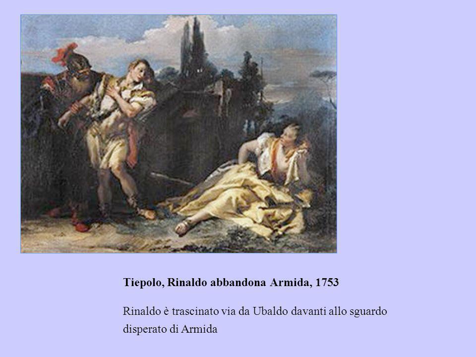 Tiepolo, Rinaldo abbandona Armida, 1753 Rinaldo è trascinato via da Ubaldo davanti allo sguardo