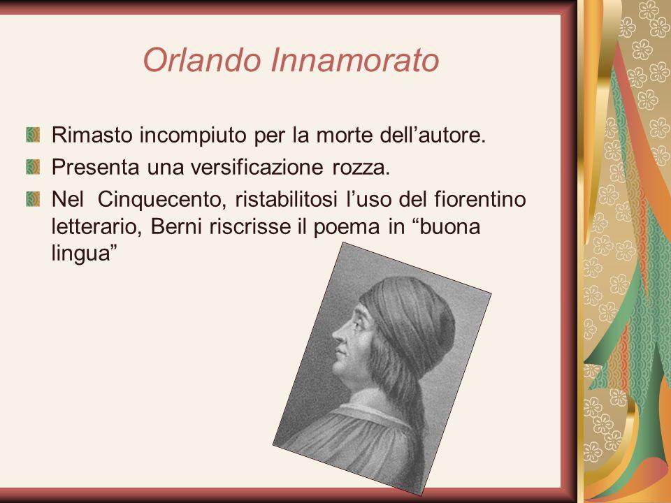 Orlando Innamorato Rimasto incompiuto per la morte dell'autore.