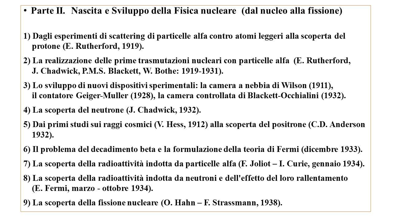 Parte II. Nascita e Sviluppo della Fisica nucleare (dal nucleo alla fissione)