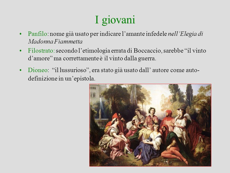 I giovani Panfilo: nome già usato per indicare l'amante infedele nell'Elegia di Madonna Fiammetta.