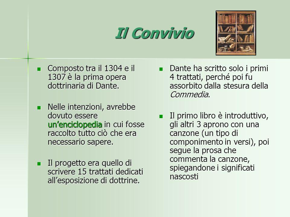 Il Convivio Composto tra il 1304 e il 1307 è la prima opera dottrinaria di Dante.