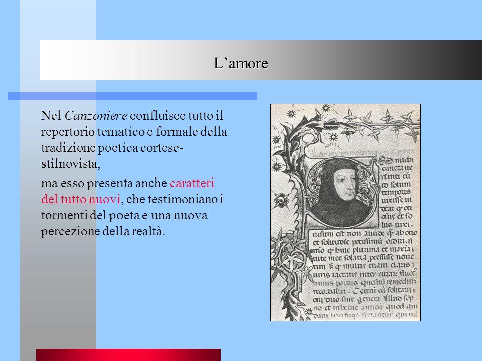 L'amore Nel Canzoniere confluisce tutto il repertorio tematico e formale della tradizione poetica cortese- stilnovista,
