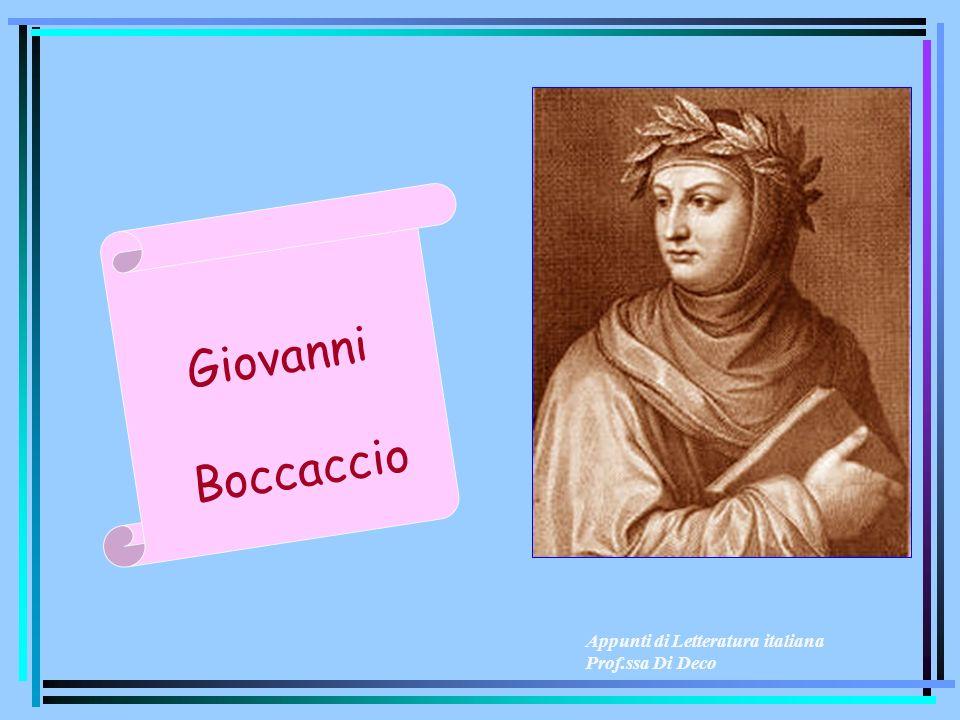 Giovanni Boccaccio Appunti di Letteratura italiana Prof.ssa Di Deco