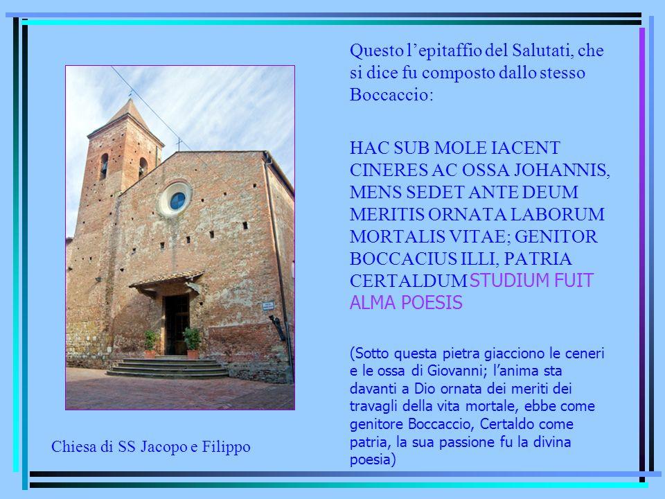 Questo l'epitaffio del Salutati, che si dice fu composto dallo stesso Boccaccio: