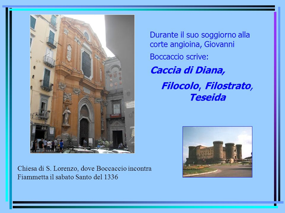 Filocolo, Filostrato, Teseida