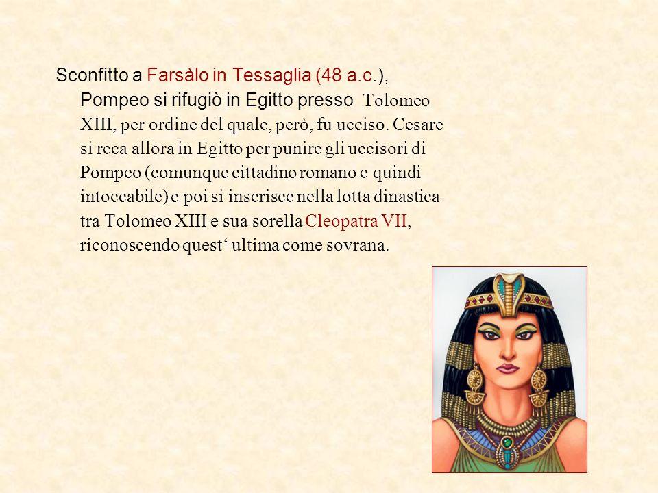 Sconfitto a Farsàlo in Tessaglia (48 a. c